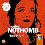 Tuer le père | Nothomb, Amélie