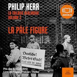 La Pâle Figure - La trilogie Berlinoise - vol. 2