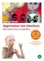 Download this eBook Apprivoisez vos émotions - 4 séances de sophrologie guidées par l'auteur et un livret