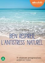 Télécharger cet ebook : Bien respirer, l'antistress naturel