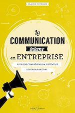 Téléchargez le livre :  La communication interne en entreprise