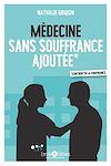 Télécharger le livre :  Médecine sans souffrance ajoutée