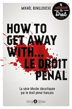 Download this eBook How to get away with... Le droit pénal