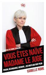 Download this eBook Vous êtes naïve Madame le juge