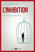 Téléchargez le livre :  L'inhibition - Un agir d'empêché - 3e édition