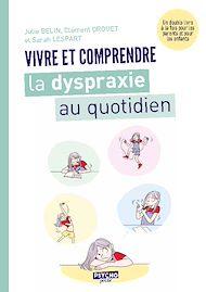 Téléchargez le livre :  Vivre et comprendre la dyspraxie au quotidien
