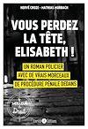 Télécharger le livre :  Vous perdez la tête, Elisabeth !