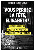 Download this eBook Vous perdez la tête, Elisabeth !