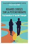 Télécharger le livre :  Regards croisés sur la psychothérapie