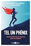 Télécharger le livre :  Tel un Phénix : Comment renaître de ses blessures grâce à la résilience