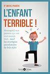 Télécharger le livre :  L'enfant terrible ! : Message aux parents qui ont tout essayé, tout... sauf les stratégies paradoxales de Palo Alto
