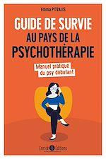 Téléchargez le livre :  Guide de survie au pays de la psychothérapie