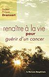 Télécharger le livre :  Renaître à la vie pour guérir d'un cancer