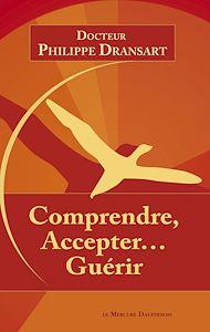 Téléchargez le livre :  Comprendre, accepter... Guérir