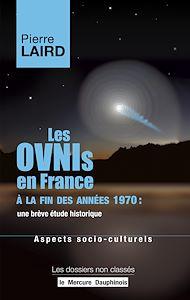 Téléchargez le livre :  Les Ovnis en France à la fin des années 1970 : une brève étude historique - Aspects socio-culturels