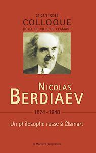 Téléchargez le livre :  Nicolas Berdiaev (1874-1948) - Un philosophe russe à Clamart - Colloque 22-23/11/18