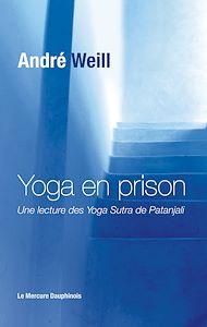 Téléchargez le livre :  Yoga en prison - Une lecture des Yoga Sutra de Patanjali