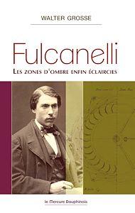 Téléchargez le livre :  Fulcanelli - Les zones d'ombre enfin éclaircies