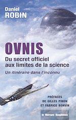 Téléchargez le livre :  Ovnis - Du secret officiel aux limites de la science - Un itinéraire dans l'inconnu