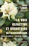 Télécharger le livre :  La voie olfactive et vibratoire de l'aromathérapie - Huiles du Souffle - Huiles de Lumière