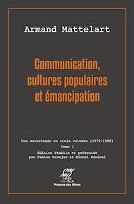 Téléchargez le livre :  Communication, cultures populaires et émancipation