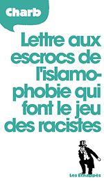 Télécharger cet ebook : Lettre aux escrocs de l'islamophobie qui font le jeu des racistes