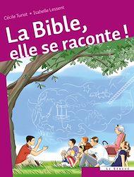 Téléchargez le livre :  La Bible, elle se raconte !