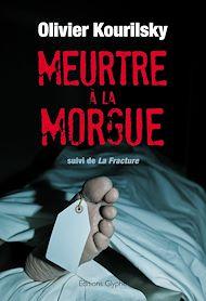 Téléchargez le livre :  Meurtre à la morgue