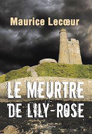 Téléchargez le livre :  Le Meurtre de Lily-Rose
