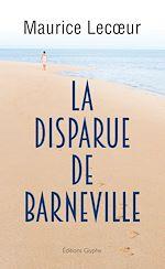 Téléchargez le livre :  La Disparue de Barneville
