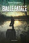 Télécharger le livre :  Balle fatale