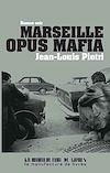 Télécharger le livre :  Marseille opus Mafia