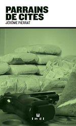 Téléchargez le livre :  Parrains de cités