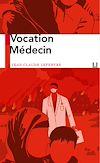Télécharger le livre :  Vocation Médecin