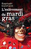 Télécharger le livre :  L'enlèvement du mardi-gras