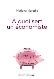 Téléchargez le livre :  À quoi sert un économiste