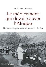 Téléchargez le livre :  Le médicament qui devait sauver l'Afrique
