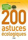 Télécharger le livre :  200 astuces écologiques : économiser et consommer durable