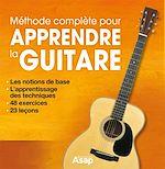 Download this eBook Apprendre la guitare : La méthode complète