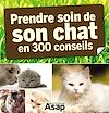 Télécharger le livre :  Son chat : 300 conseils pour en prendre soin
