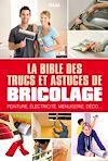 Télécharger le livre :  La bible des trucs et astuces de bricolage