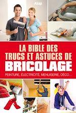 Download this eBook La bible des trucs et astuces de bricolage