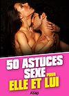 Télécharger le livre :  50 astuces sexe pour elle et lui
