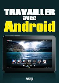 Téléchargez le livre :  Travailler avec Android