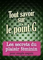 Téléchargez le livre :  Tout savoir sur le point G