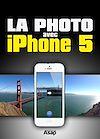 Télécharger le livre :  La photo avec iPhone 5