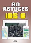 Télécharger le livre :  80 astuces pour iOS 6