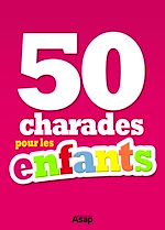 Download this eBook 50 charades pour les enfants