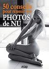 Télécharger le livre :  50 conseils pour réussir vos photos de nu