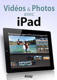 Téléchargez le livre :  Vidéos et photos avec iPad - Les astuces